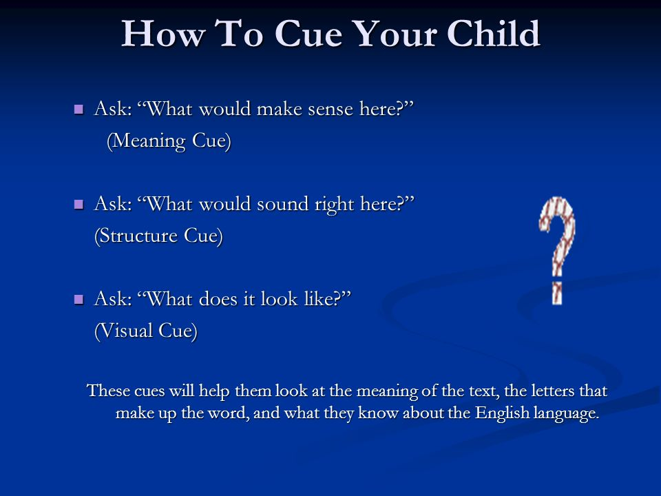 How To Cue Your Child Ask: What would make sense here (Meaning Cue)