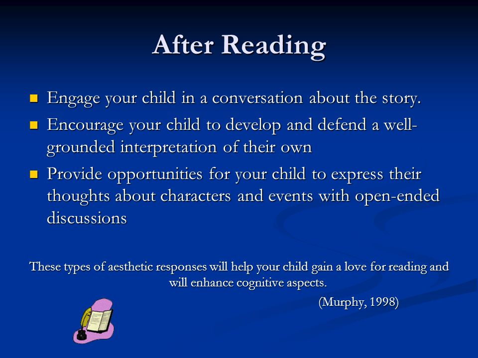 After Reading Engage your child in a conversation about the story.
