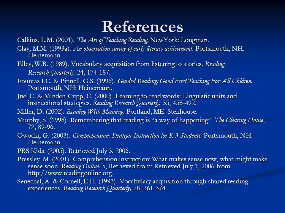 References Calkins, L.M. (2001). The Art of Teaching Reading, NewYork: Longman.