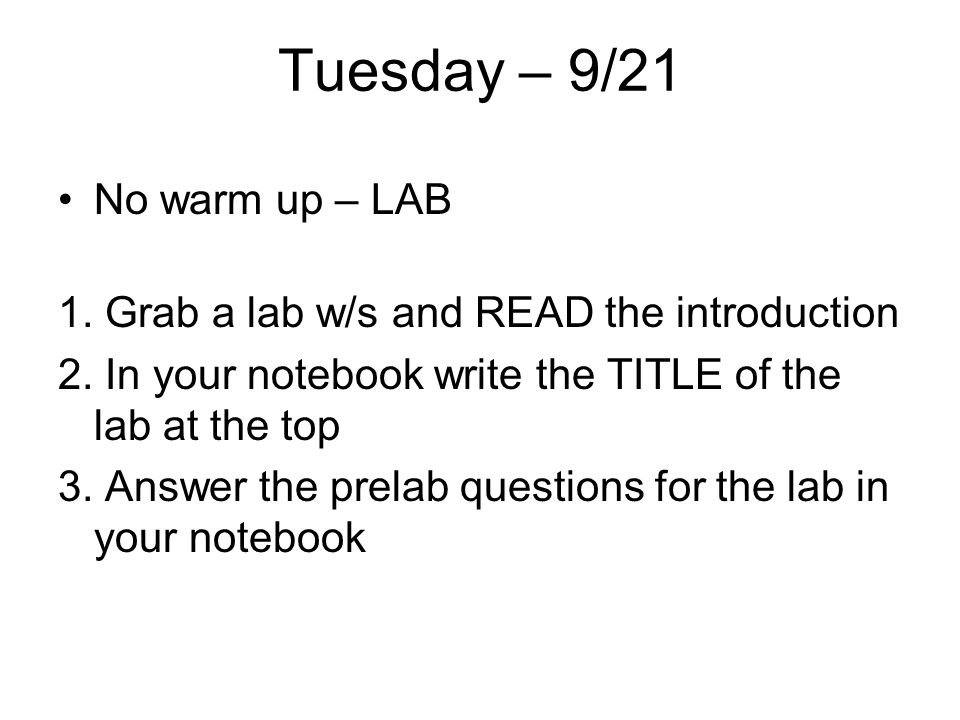 Tuesday – 9/21 No warm up – LAB