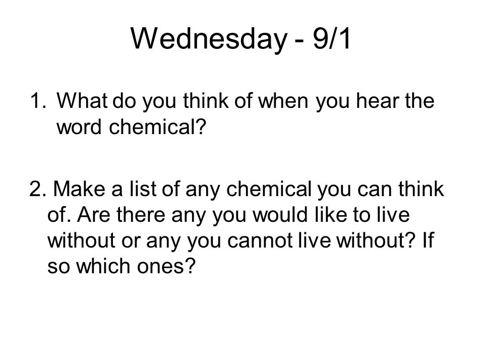 Wednesday - 9/1 What do you think of when you hear the word chemical