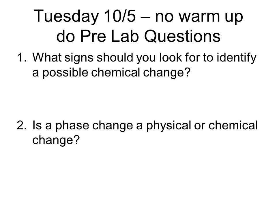 Tuesday 10/5 – no warm up do Pre Lab Questions