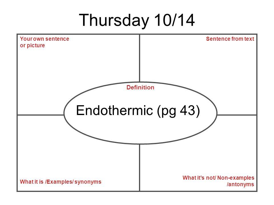 Thursday 10/14 Endothermic (pg 43) Definition