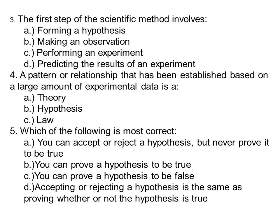 a.) Forming a hypothesis b.) Making an observation