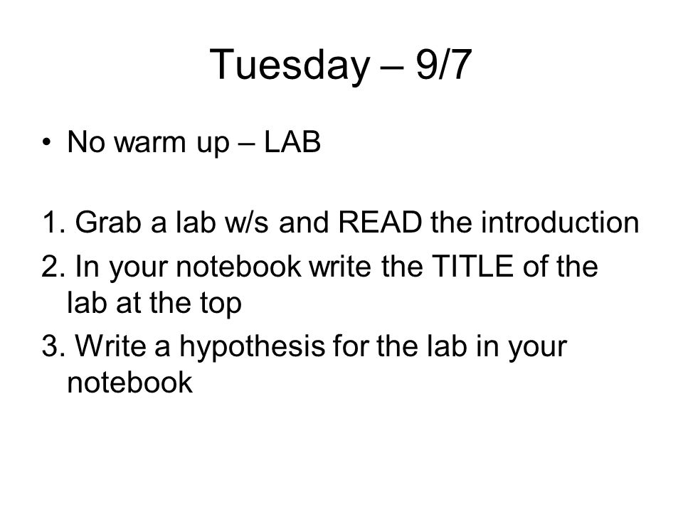 Tuesday – 9/7 No warm up – LAB