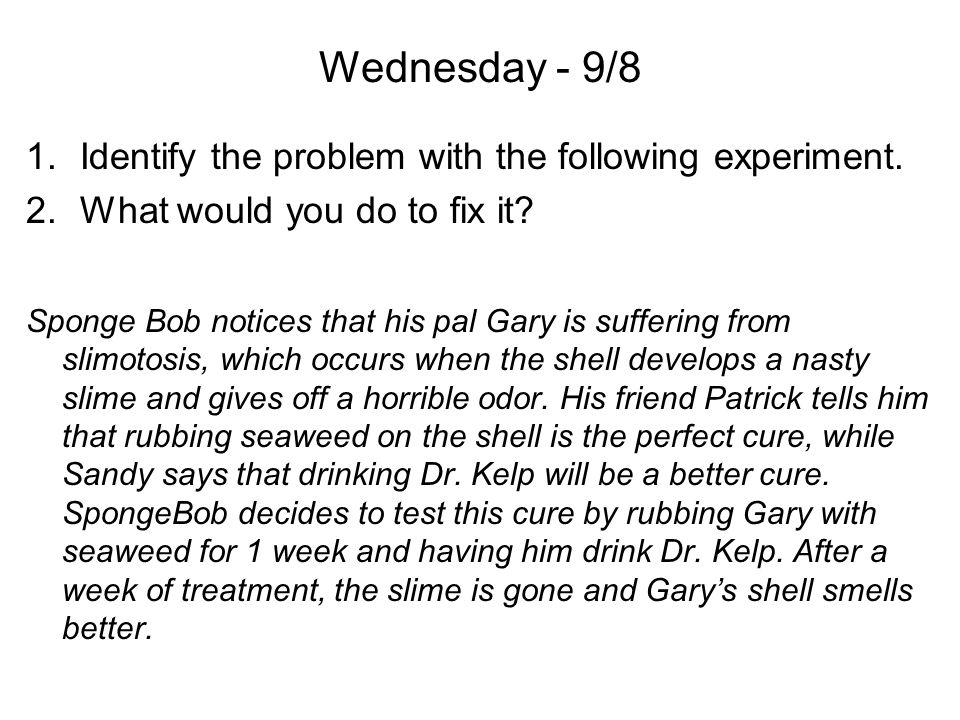 Wednesday - 9/8 Identify the problem with the following experiment.