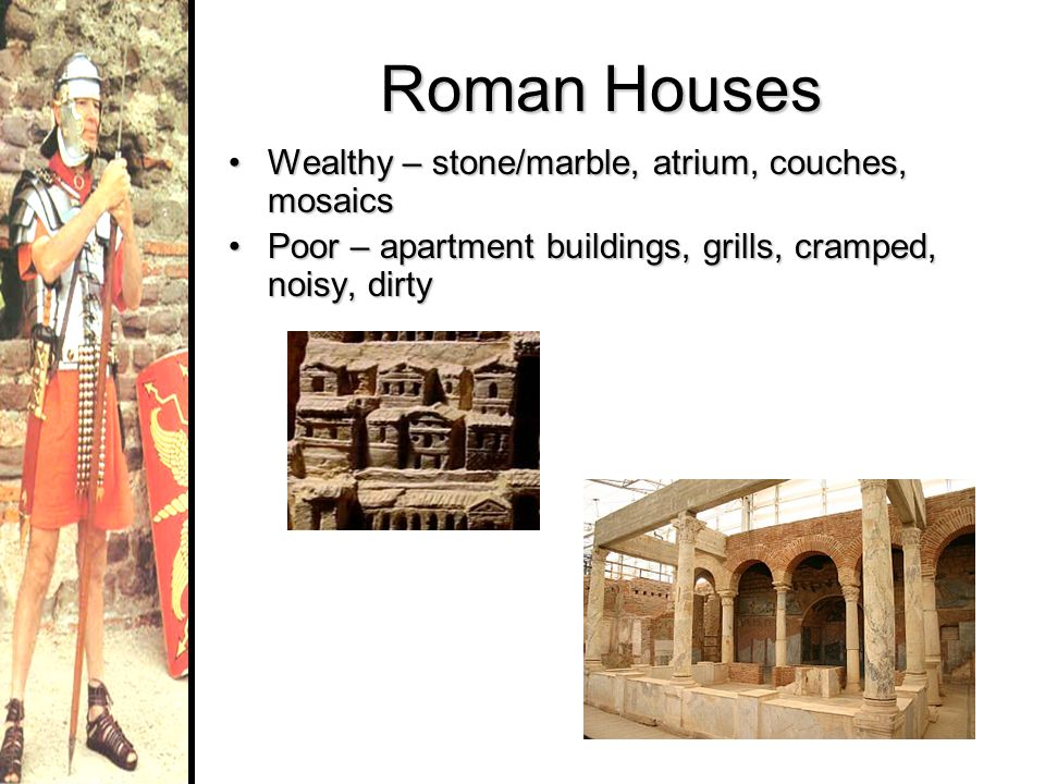 Roman Houses Wealthy – stone/marble, atrium, couches, mosaics