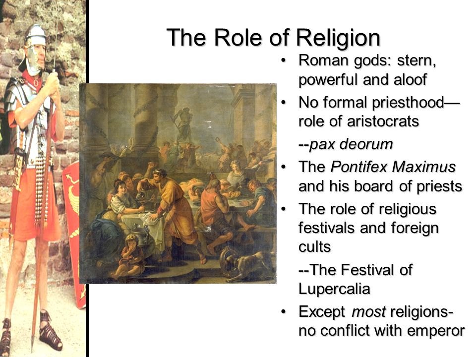 The Role of Religion Roman gods: stern, powerful and aloof