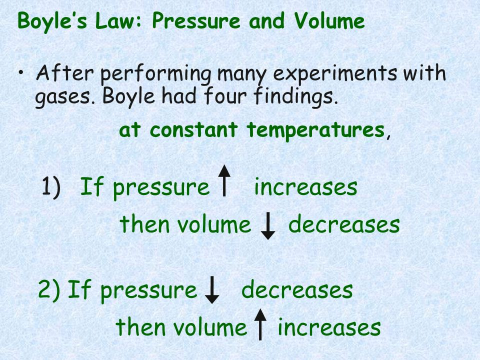 2) If pressure decreases then volume increases