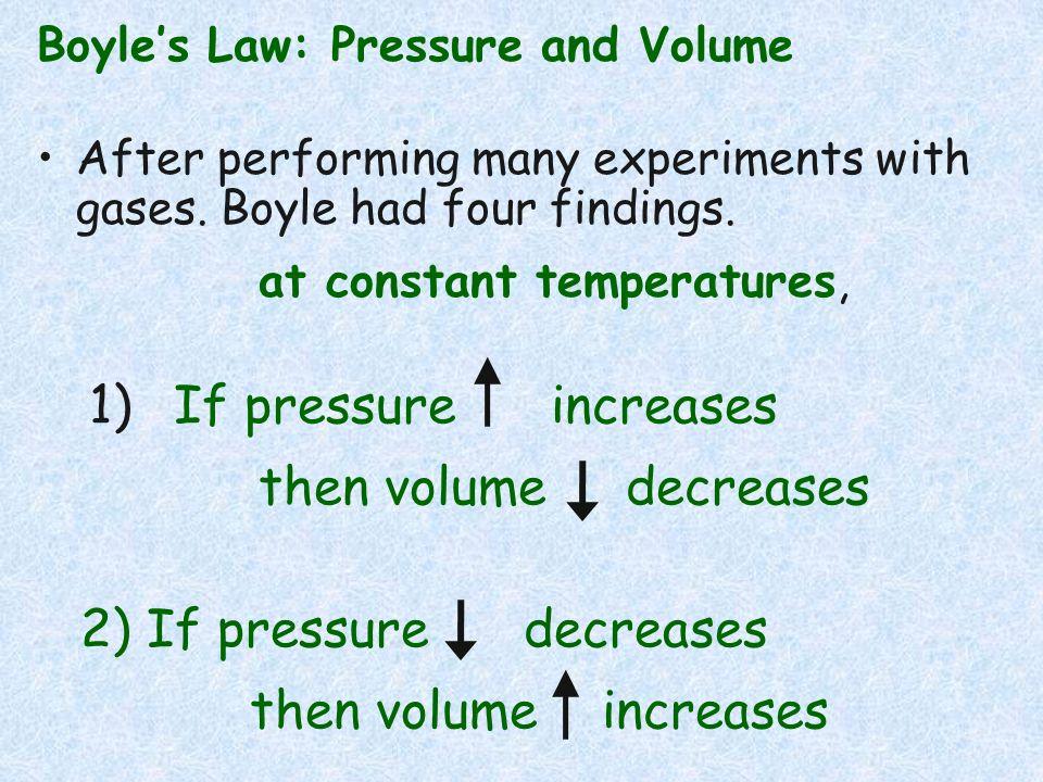 2) If pressure decreases then volume increases