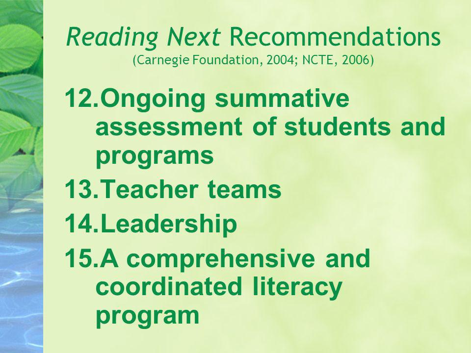 Reading Next Recommendations (Carnegie Foundation, 2004; NCTE, 2006)