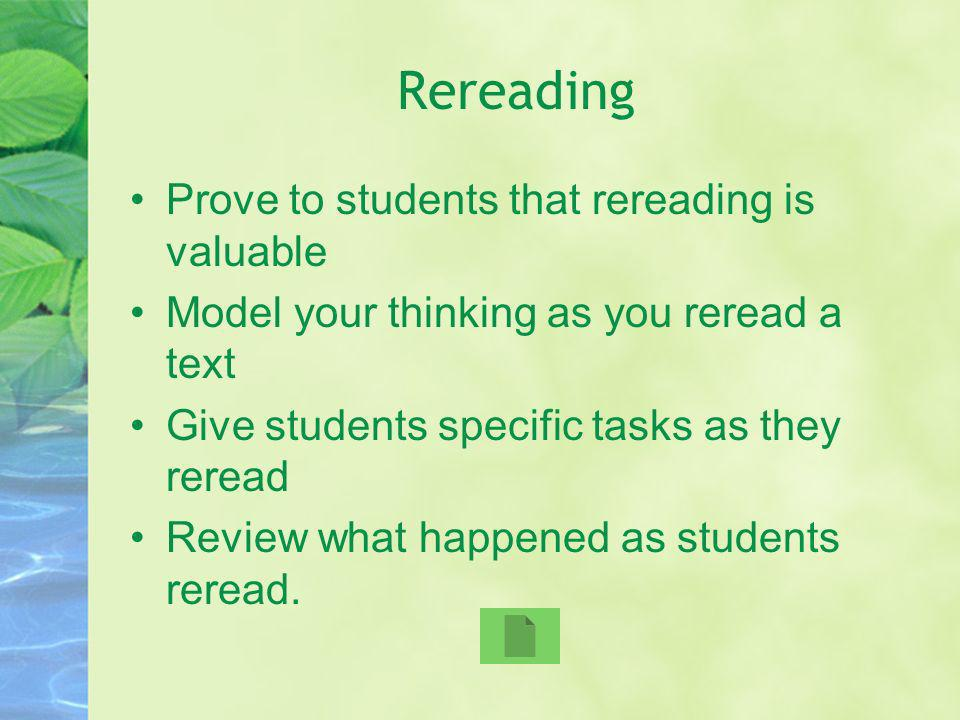 Rereading Prove to students that rereading is valuable