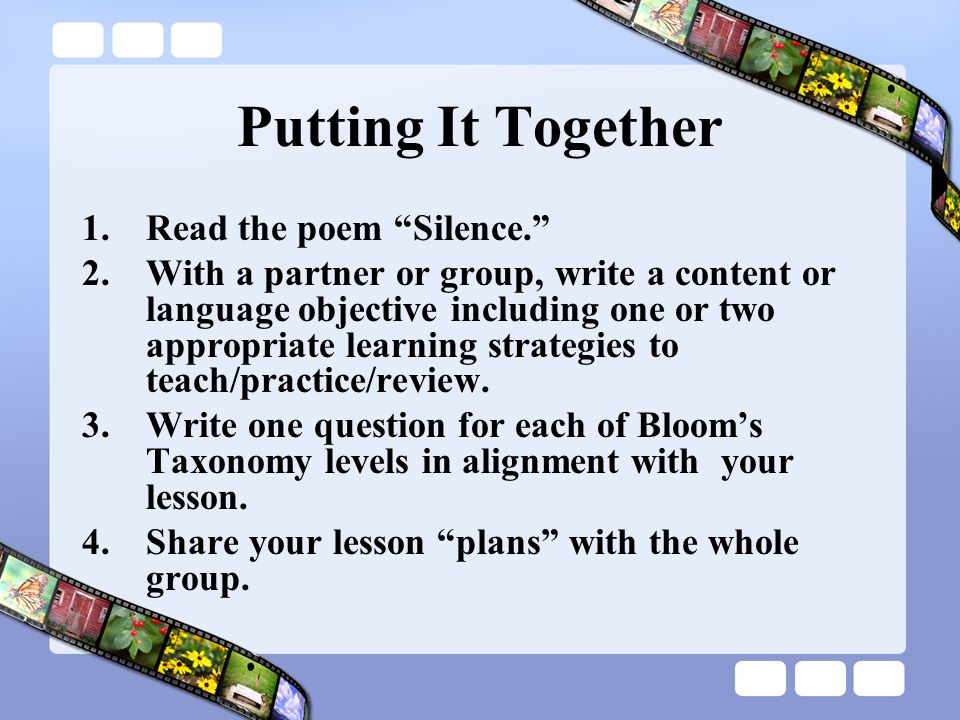 Putting It Together Read the poem Silence.