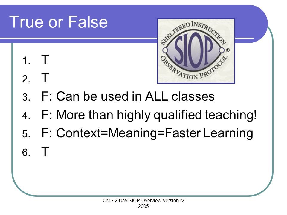 CMS 2 Day SIOP Overview Version IV 2005