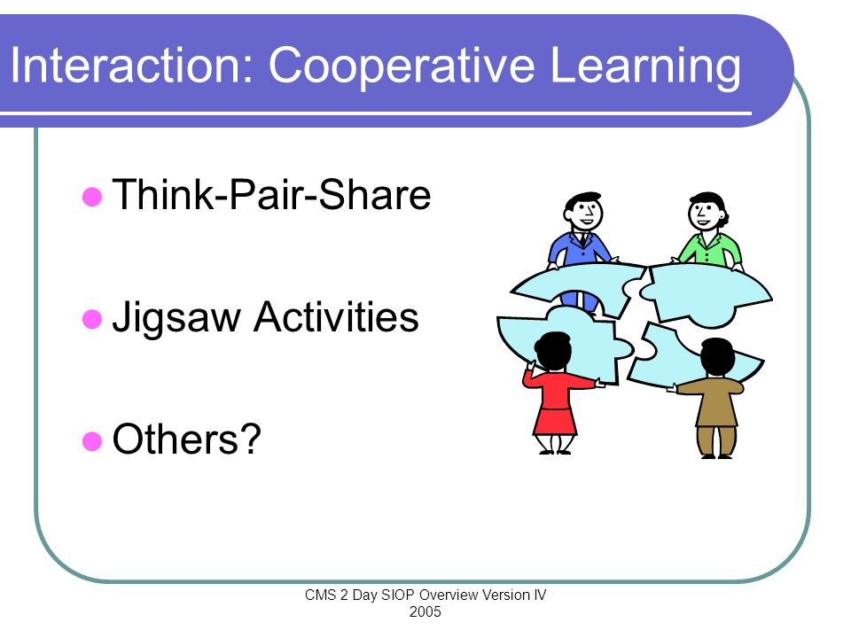 Interaction: Cooperative Learning
