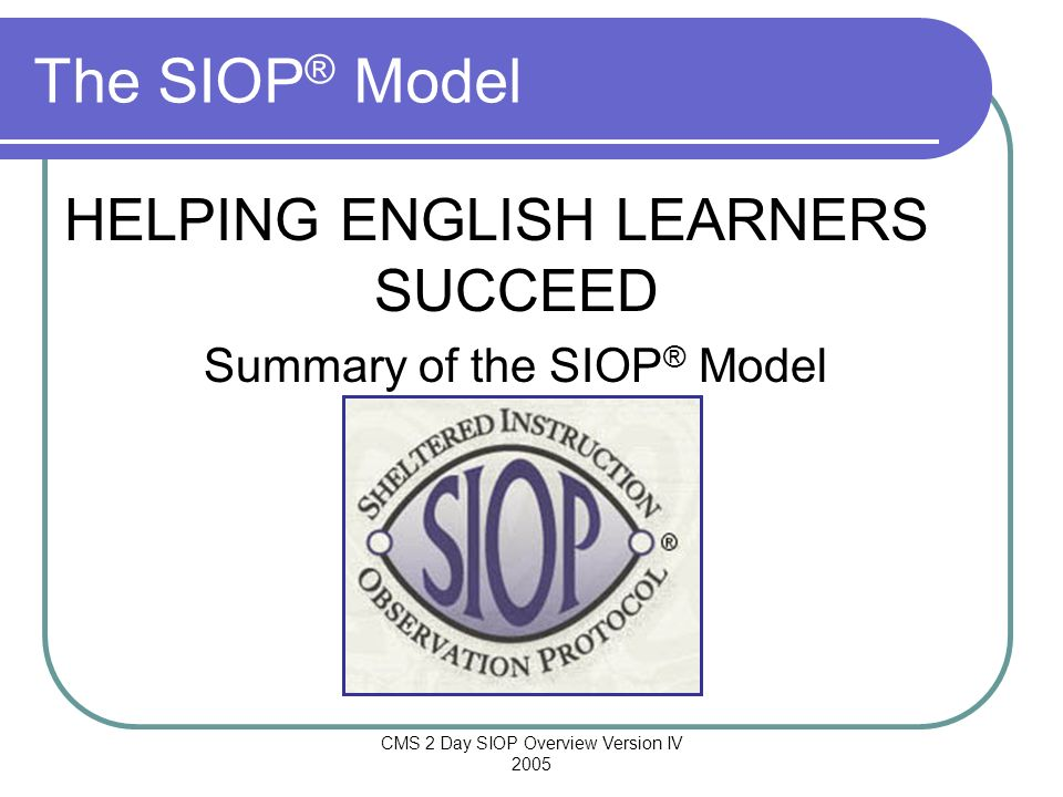 The SIOP® Model HELPING ENGLISH LEARNERS SUCCEED