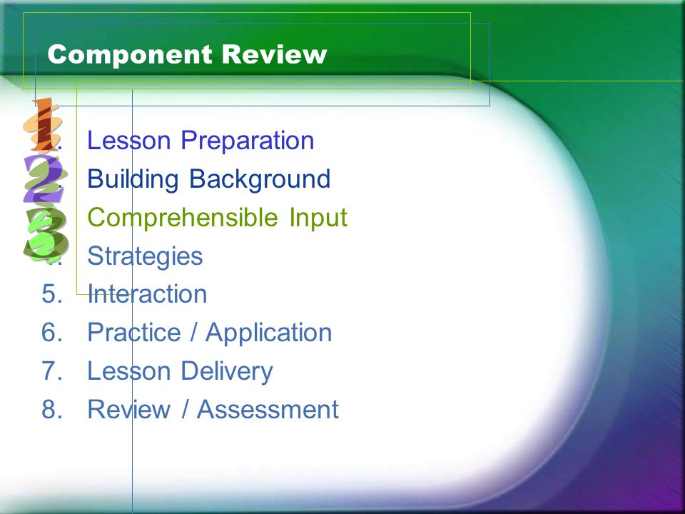 Component Review Lesson Preparation. Building Background. Comprehensible Input. Strategies. Interaction.