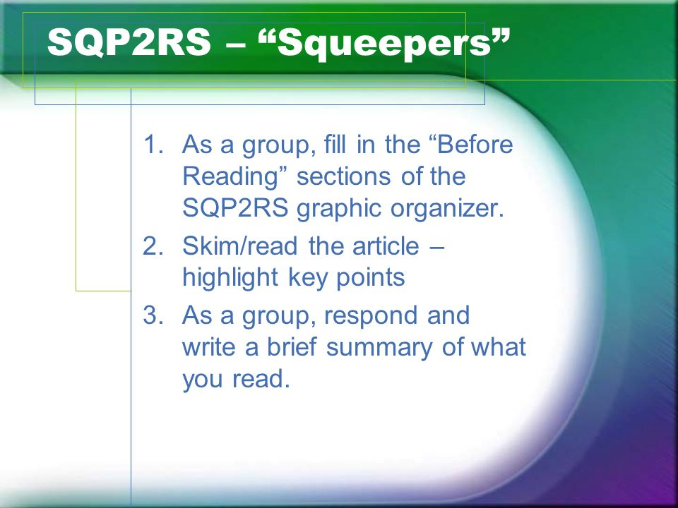 SQP2RS – Squeepers As a group, fill in the Before Reading sections of the SQP2RS graphic organizer.