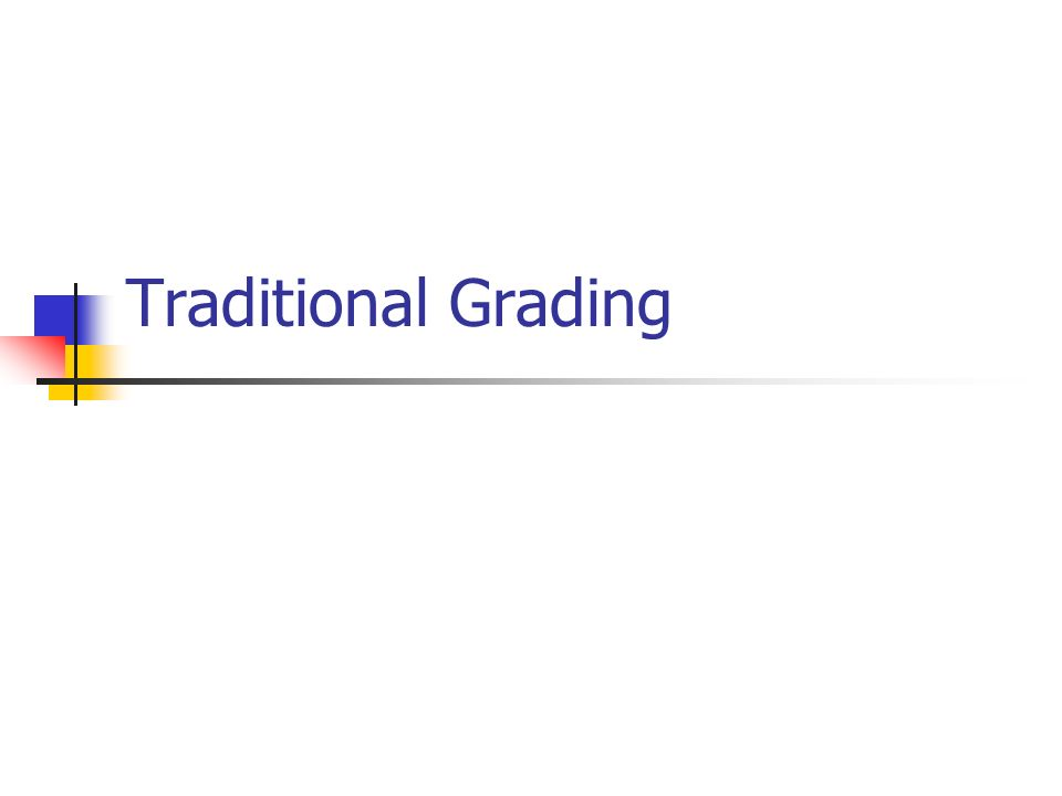 Traditional Grading