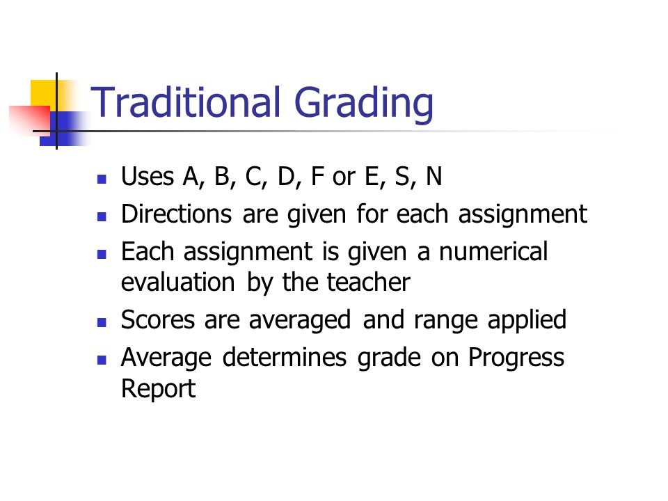 Traditional Grading Uses A, B, C, D, F or E, S, N