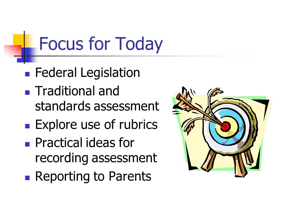 Focus for Today Federal Legislation