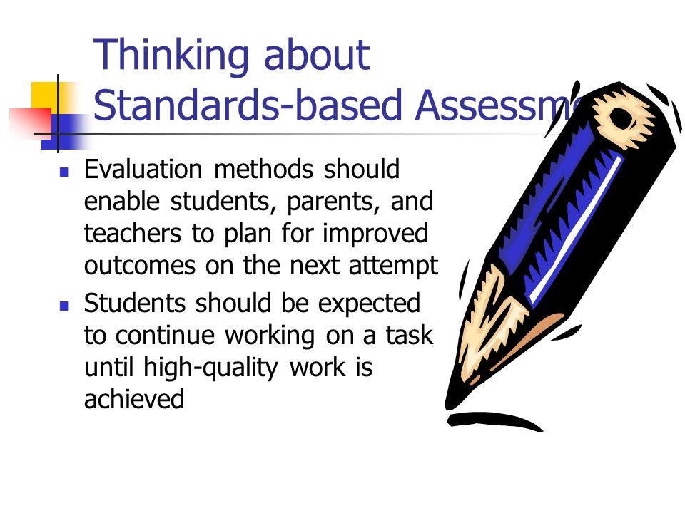 Thinking about Standards-based Assessment