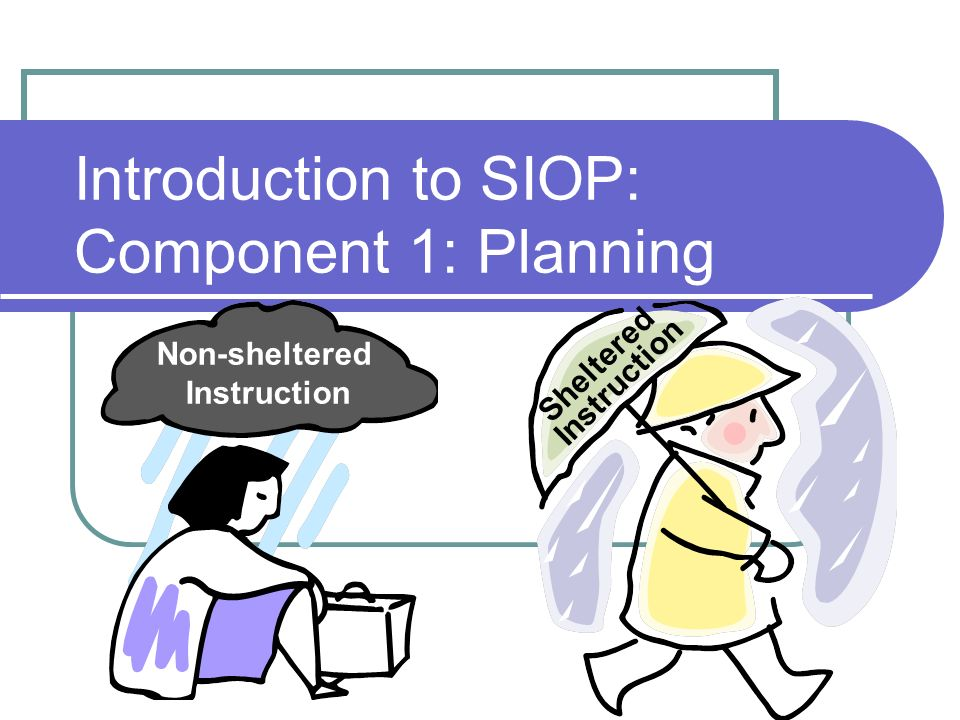 Introduction to SIOP: Component 1: Planning