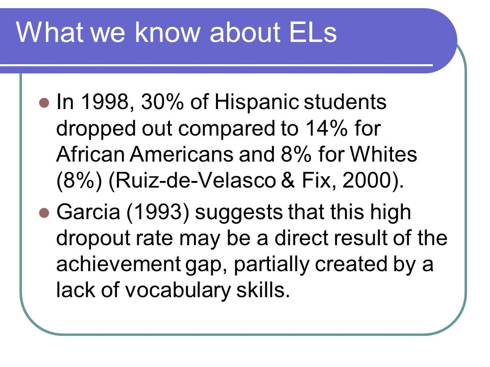 What we know about ELs
