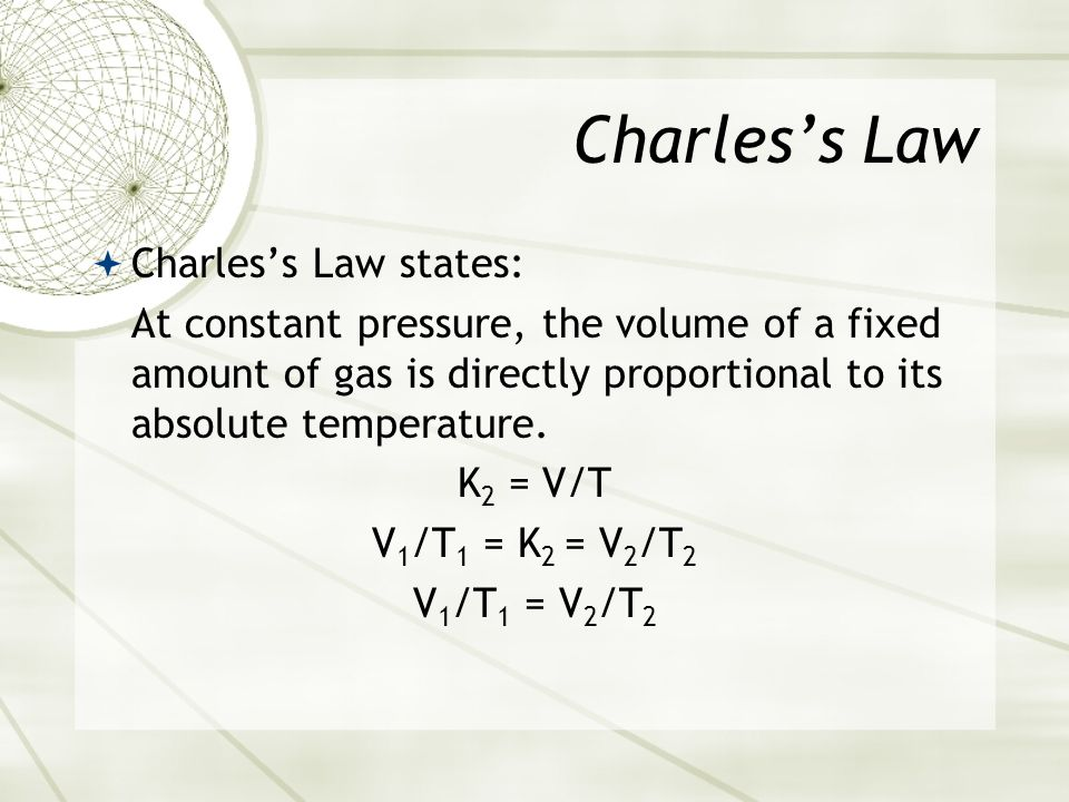 Charles's Law Charles's Law states: