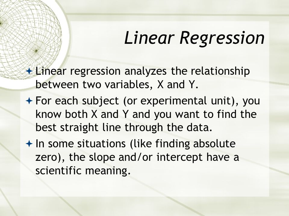 Linear Regression Linear regression analyzes the relationship between two variables, X and Y.