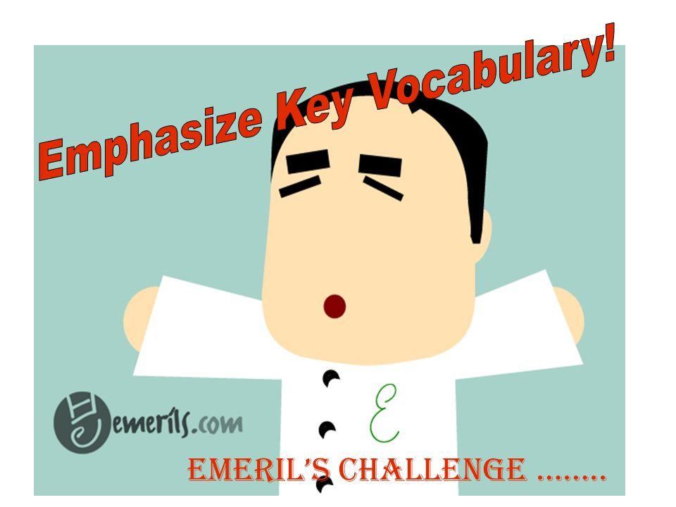 Emphasize Key Vocabulary!