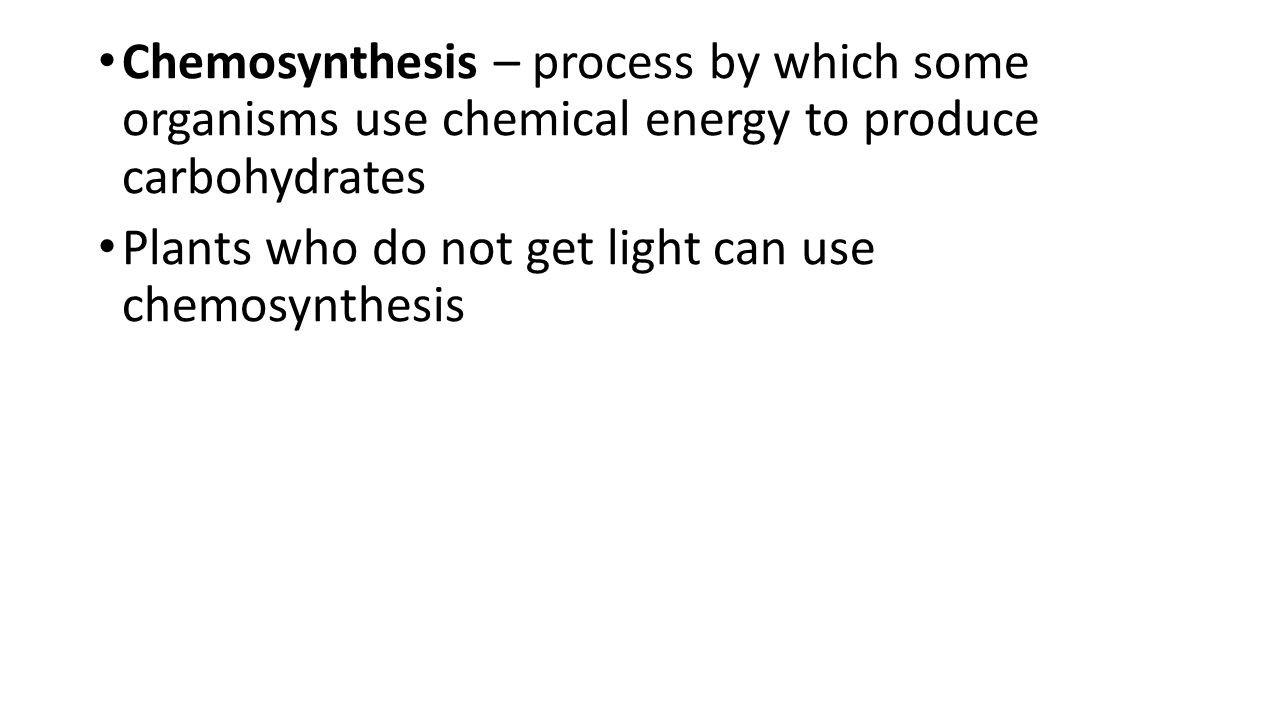 that use chemosynthesis Chemosynthesis definition: the formation of organic material by certain bacteria using energy derived from simple | meaning, pronunciation, translations and examples.
