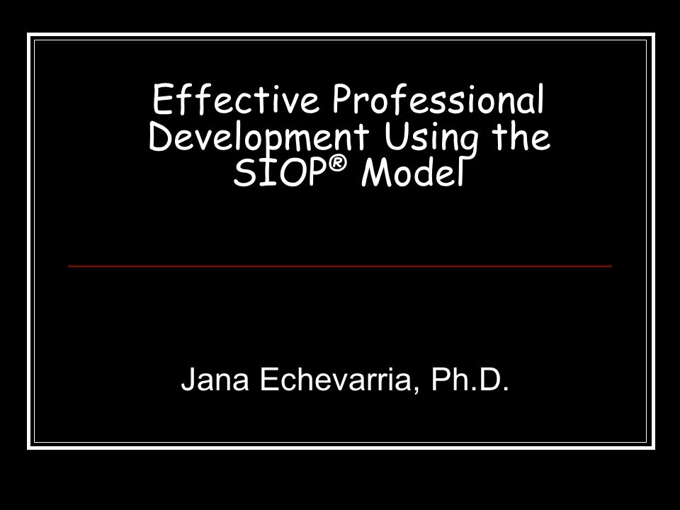 Effective Professional Development Using the SIOP® Model