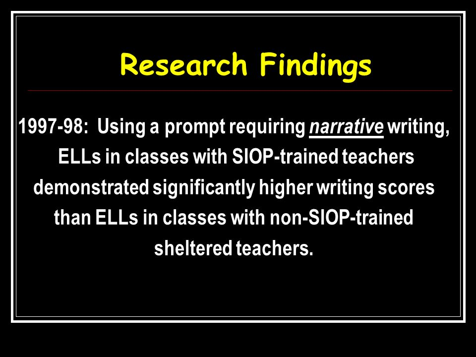 Research Findings : Using a prompt requiring narrative writing,