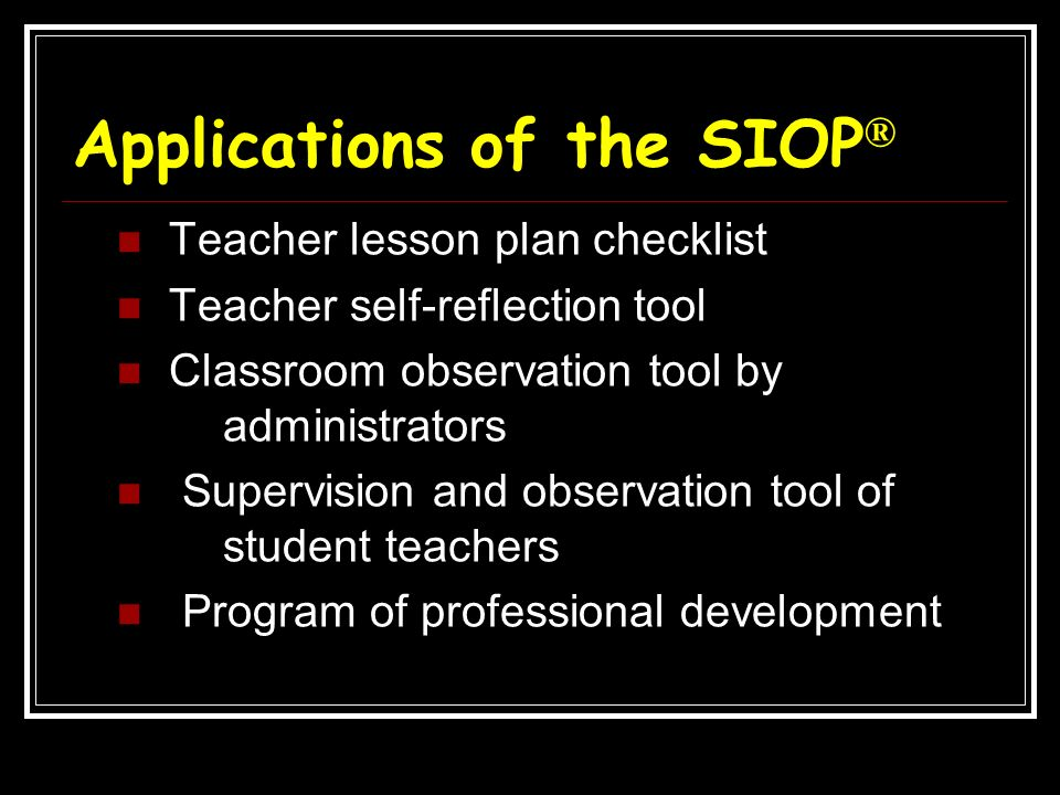 Applications of the SIOP®