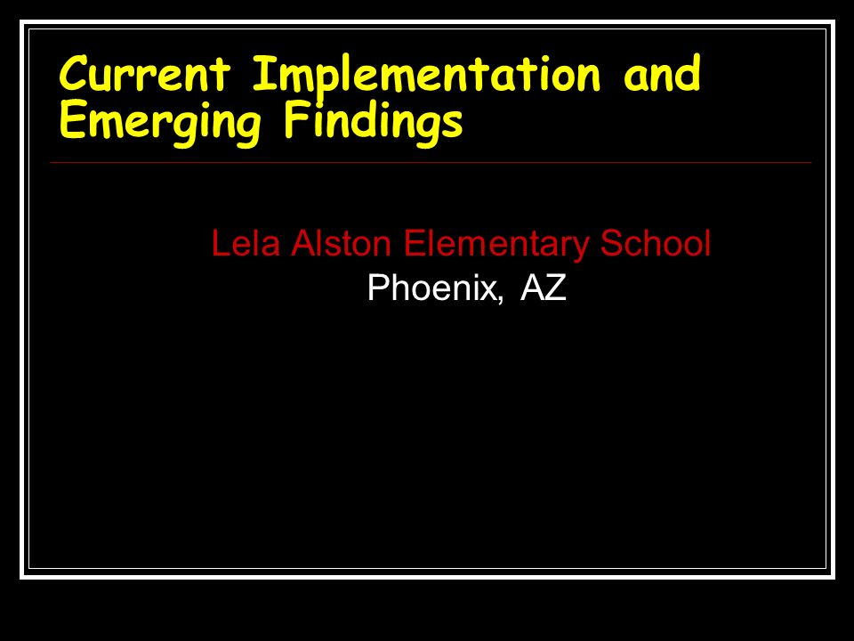 Current Implementation and Emerging Findings