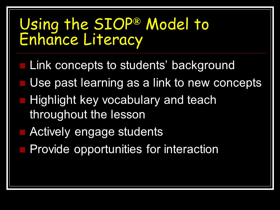 Using the SIOP® Model to Enhance Literacy