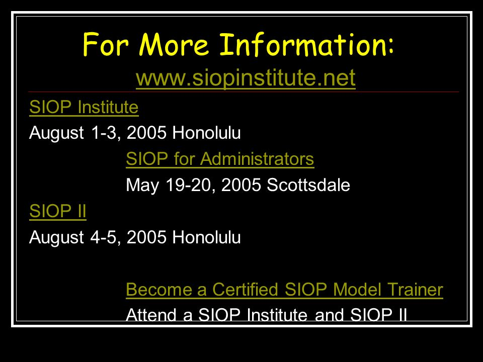 For More Information: www.siopinstitute.net SIOP Institute