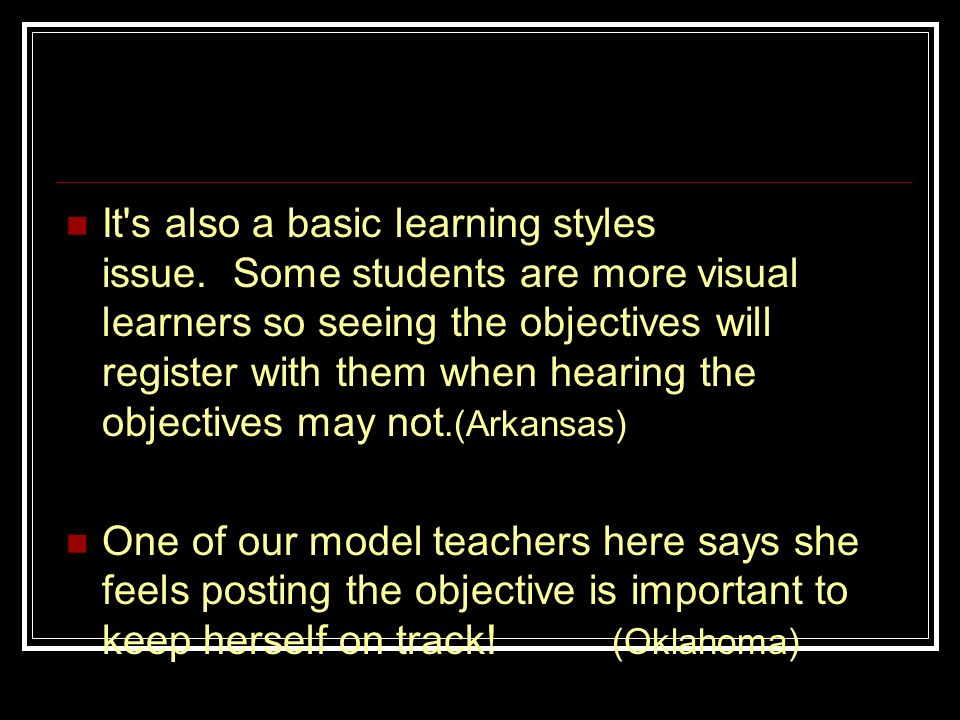 It s also a basic learning styles issue