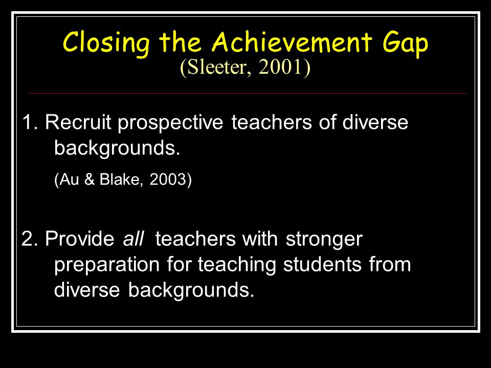 Closing the Achievement Gap (Sleeter, 2001)