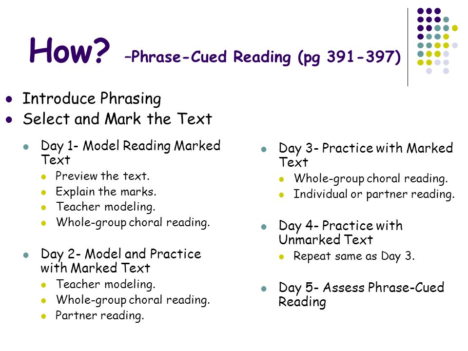 How –Phrase-Cued Reading (pg 391-397)