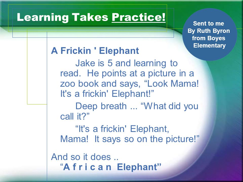 Learning Takes Practice!