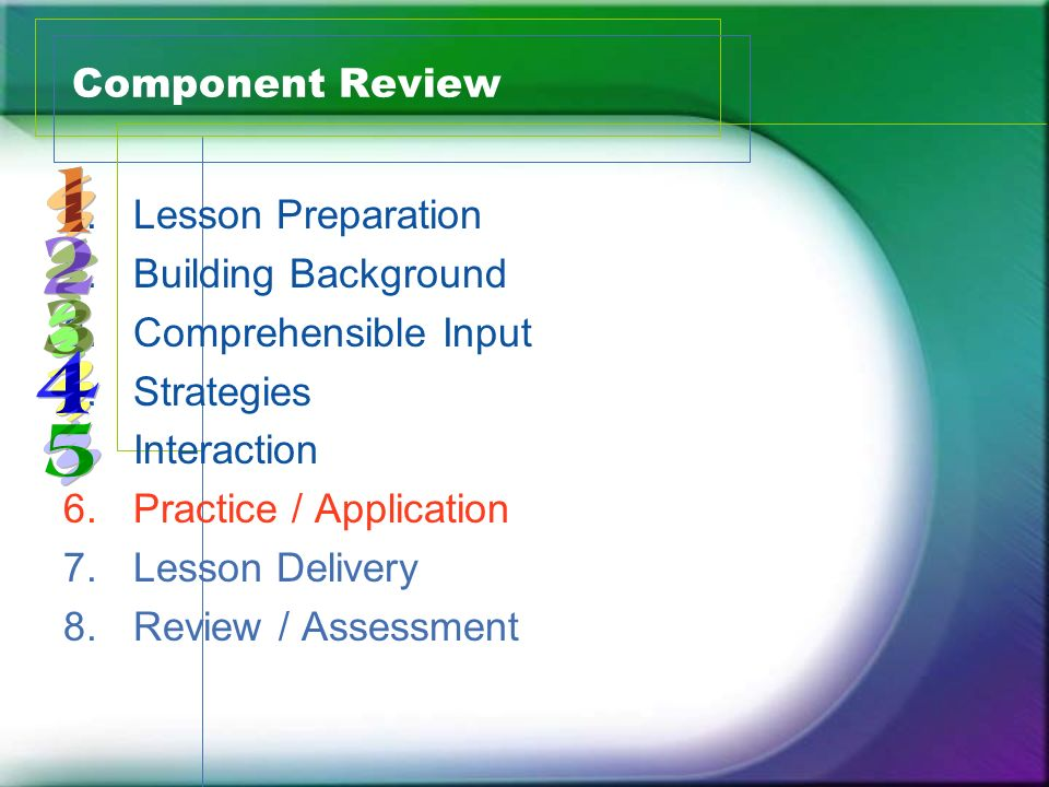 Component ReviewLesson Preparation. Building Background. Comprehensible Input. Strategies. Interaction.