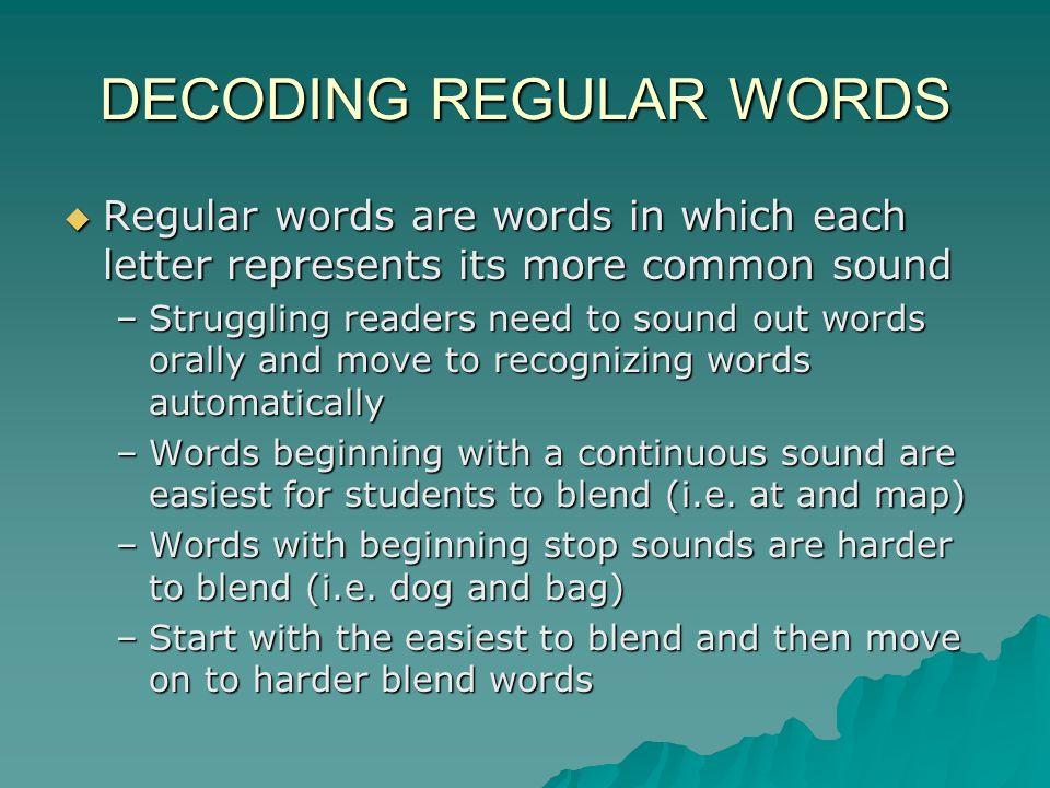 DECODING REGULAR WORDS