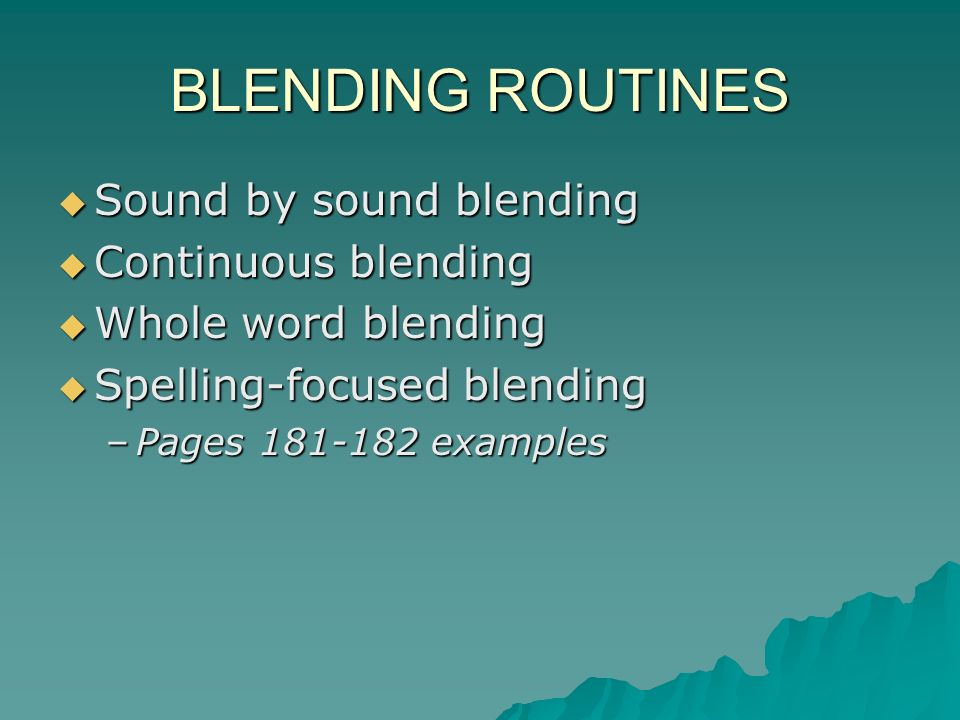 BLENDING ROUTINES Sound by sound blending Continuous blending