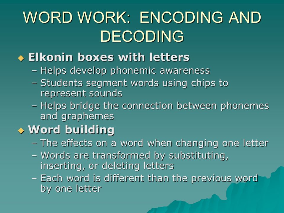 WORD WORK: ENCODING AND DECODING
