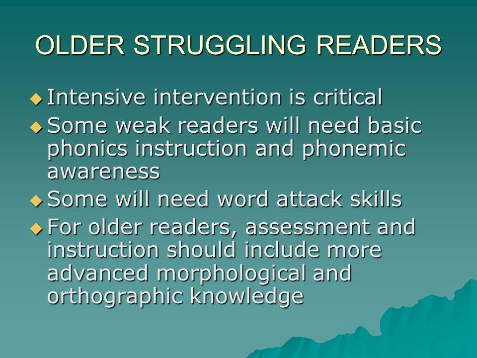 OLDER STRUGGLING READERS