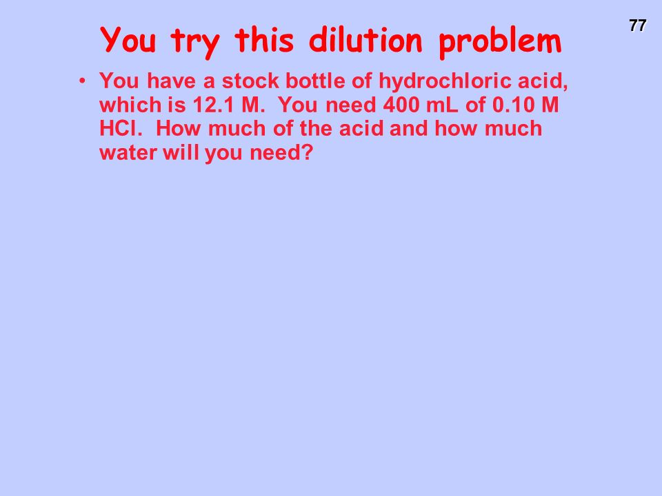 You try this dilution problem
