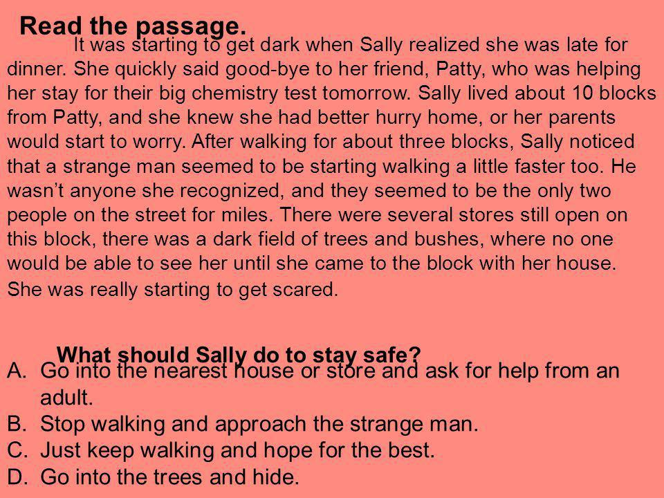 Read the passage. What should Sally do to stay safe
