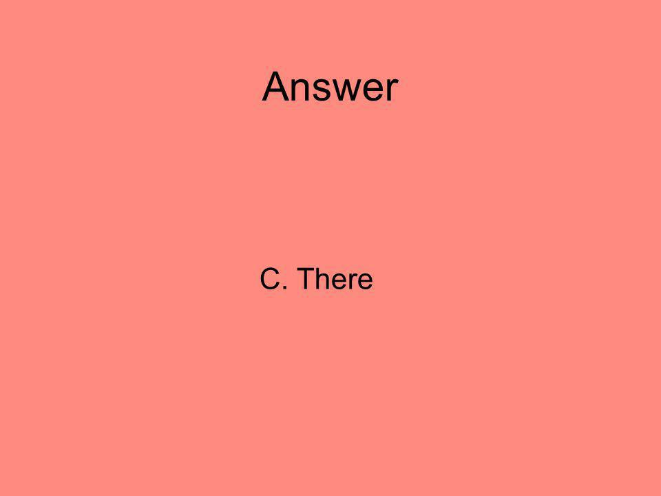 Answer C. There 22